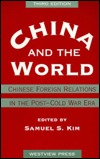 China and the World: Chinese Foreign Relations in the Post-Cold War Era (Third Edition)