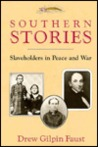 Southern Stories: Slaveholders in Peace and War