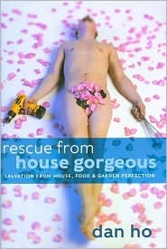 Rescue from House Gorgeous by Dan Ho