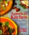 America's Kitchen: Traditional and Contemporary Regional Cooking Featuring Recipes from America's Most Celebrated Chefs
