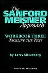 The Sanford Meisner Approach: Workbook Three: Tackling the Text