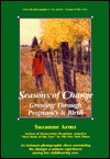 Seasons of Change: Growing Through Pregnancy and Birth