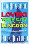 Loving Your City Into the Kingdom: City-Reaching Strategies for a 21st Century Revival