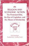 Religion and Economic Action: The Protestant Ethic, the Rise of Capitalism and the Abuses of Scholarship