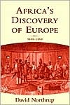 Africa's Discovery of Europe by David Northrup