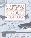 New North American Trout Fishing by John Merwin