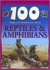 Reptiles and Amphibians (100 Things You Should Know About Series)