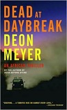 Dead at Daybreak by Deon Meyer