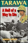 Tarawa: A Hell of a Way to Die 20-23 November 1943