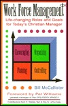 Work Force Management: Life-Changing Roles and Goals for Today's Christian Manager