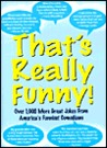 That's Really Funny!: Over 1,000 More Great Jokes from Today's Hottest Comedians
