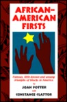 African-American Firsts: Famous, Little-Known and Unsung Triumphs of Blacks in America
