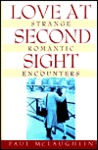 Love at Second Sight: Strange Romantic Encounters