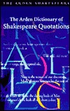 The Arden Dictionary of Shakespeare Quotations (Arden Diction... by Jane Armstrong