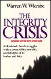 The Integrity Crisis/Expanded Edition With Study Guide by Warren W. Wiersbe