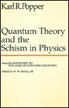 Quantum Theory and the Schism in Physics by Karl R. Popper