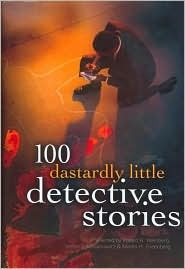 100 Dastardly Little Detective Stories by Martin H. Greenberg