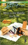 Mom in the Middle (Love Inspired #397)