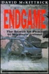 Endgame: The Search for Peace in Northern Irland