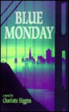Blue Monday: A novel