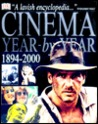 Cinema: A Year by Year History of the Movies