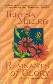 Remnants Of Glory by Teresa Miller