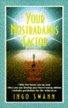 Your Nostradamus Factor: Accessing Your Innate Ability to See Into the Future