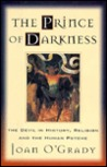 The Prince of Darkness: The Devil in history, religion and the human psyche