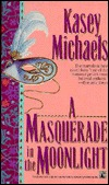 A Masquerade in the Moonlight by Kasey Michaels