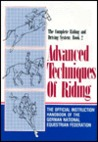 Advanced Techniques of Riding: The Official Instruction Handbook of the German National Equestrian Federation