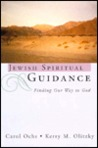 Jewish Spiritual Guidance: Finding Our Way to God