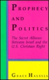 Prophecy and Politics: The Secret Alliance Between Israel and the U.S. Christian Right