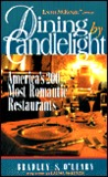 Dining by Candlelight: 200 Top Romantic Restaurants
