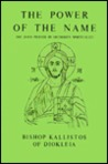 The Power of the Name: The Jesus Prayer in Orthodox Spirituality (Fairacres Publication 43)