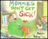 Mommies Don't Get Sick!