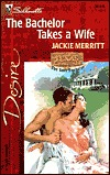 The Bachelor Takes A Wife  (Texas Cattleman's Club by Jackie Merritt