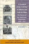 A Chronicle of the Civil War in Siberia and Exile in China: The Diaries of Petr Vasil'evich Vologodskii, 1918-1925