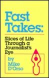 Fast Takes: Slices of Life Through a Journalist's Eye