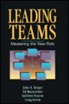 Leading Teams: Mastering the New Role