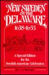 New Sweden On The Delaware by C.A. Weslager