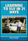 Learning to Fly in 21 Days by Phil Stone
