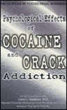 Psychological Effects of Cocaine and Crack Addiction (Encyclopedia of Psychological Disorders)