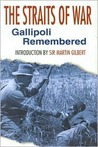 The Straits of War: The Gallipoli Memorial Lectures 1985-2000