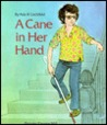 A Cane in Her Hand