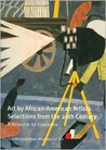 Art by African-American Artists: Selections from the 20th Century: A Resource for Educators
