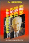 The Rabin File: An Unauthorized Expose