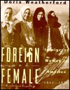 Foreign And Female by Doris Weatherford