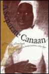 A Separate Canaan: The Making of an Afro-Moravian World in North Carolina, 1763-1840