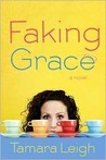 Faking Grace by Tamara Leigh
