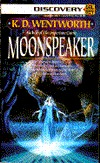 Moonspeaker by K.D. Wentworth